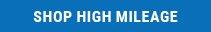 Shop High Mileage
