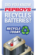 Did you know Pep Boys recycles batteries? Recycle Today